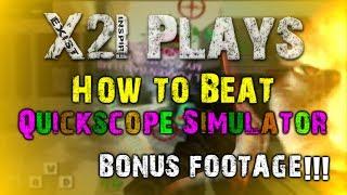 BONUS - x2i Beats Quickscope Simulator for the Highest Score!