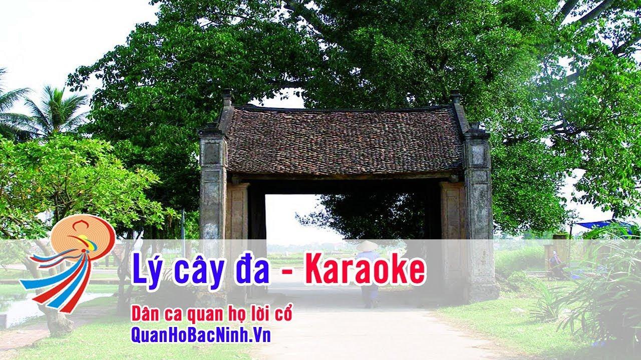 Lý cây đa – Karaoke quan họ Bắc Ninh – Beat chuẩn