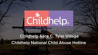 Childhelp Alice C. Tyler Village and Childhelp National Child Abuse Hotline