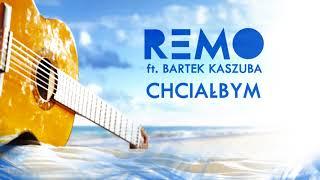 Remo ft. Bartek Kaszuba - Chciałbym (odsłuch)