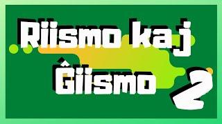 Riismo kaj Ĝiismo 2   Keep It Simple Esperanto