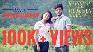PUNJABI LOVE MASHUP || RUHAAN BHARADWAJ X KARISHMA SHAH ||LATEST PUNJABI LOVE MASHUP 2018 Cover