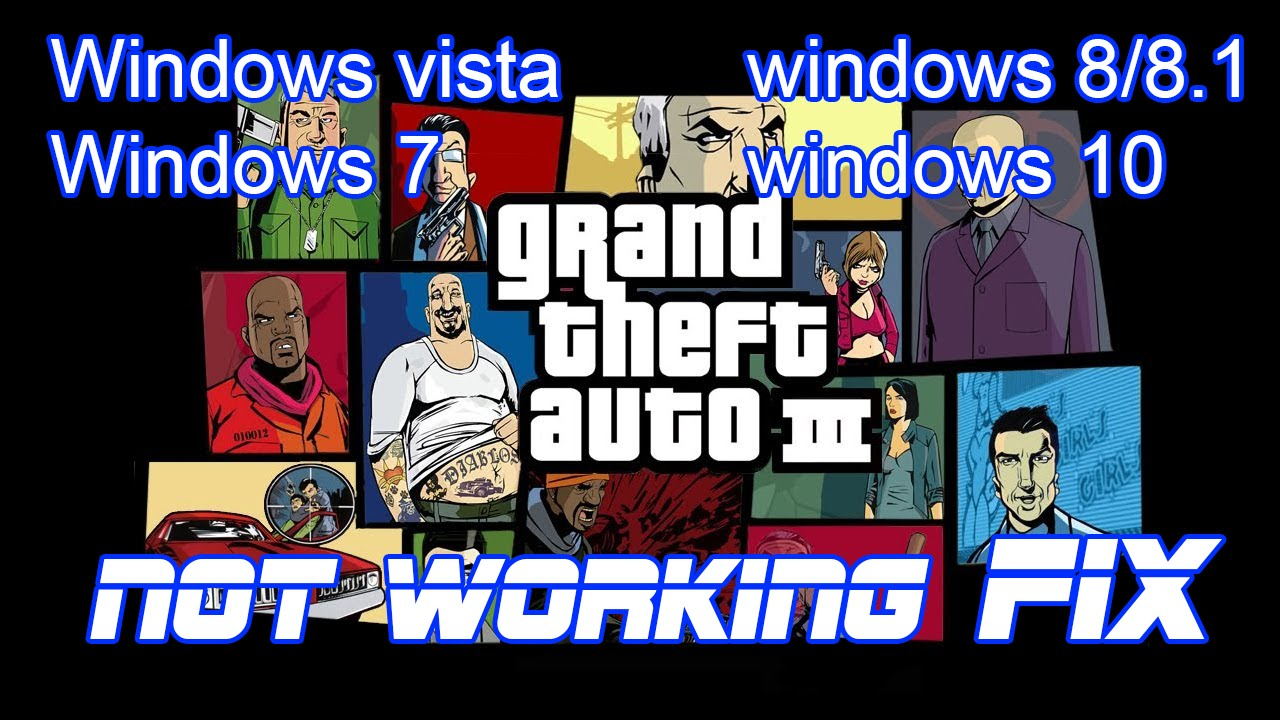 GTA 3 not working FIX Windows 7 8/8 1 vista
