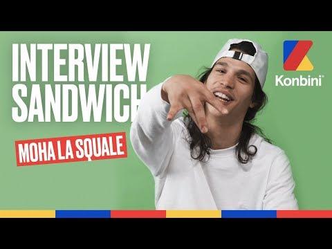 INTERVIEW SANDWICH - MOHA LA SQUALE