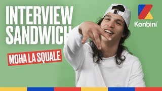 INTERVIEW SANDWICH - MOHA LA SQUALE