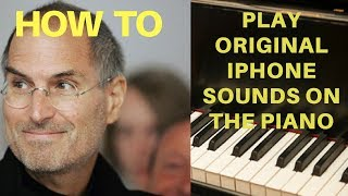 iPhone: How to Play Original iPhone Sounds and Ringtones on the Piano