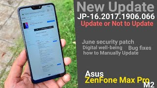 Zenfone Max Pro M2 New Update JP-16.2017.1906.066 | Manually Updated  Amazing new feature