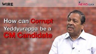 How can Corrupt Yeddyurappa be a CM Candidate - Santosh Hegde