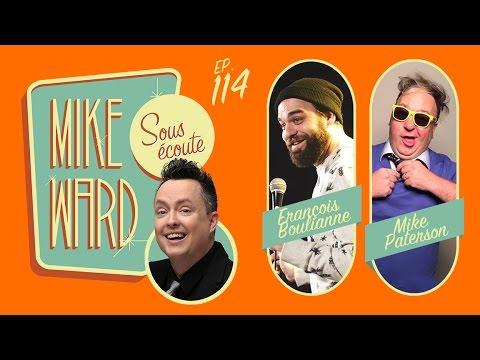 MIKE WARD SOUS ÉCOUTE #114 – (François Bouliane et Mike Paterson)