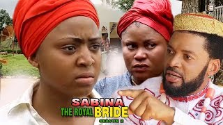 sabina the royal bride 2 regina daniels 2017 nigerian full movie   latest nollywood movies 2017