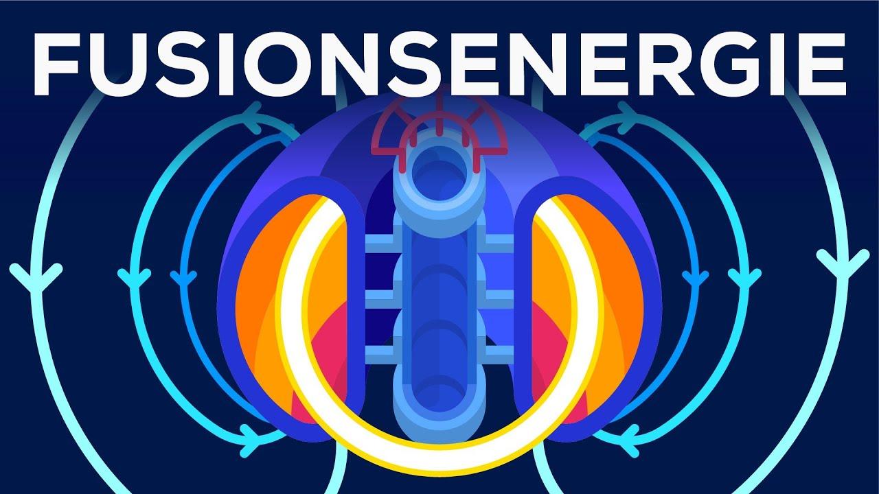 Energie der Zukunft oder kompletter Reinfall? - Fusionsenergie erklärt
