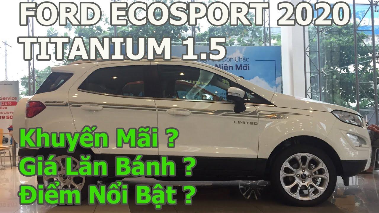 Ford Ecosport 2020 Titanium 1.5 | Khuyến Mãi ? | Giá Lăn Bánh ? | Điểm Nổi Bật ?| 0795333355