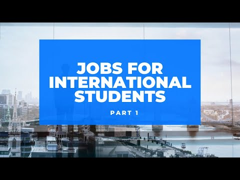 Jobs For International Students In The UK - Part 1