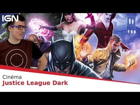 Justice League Dark : notre AVIS sur le film d