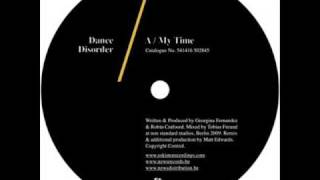Dance Disorder-My Time (Radio Slave
