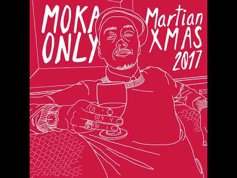 Moka Only - Martian XMAS 2017 [Full Album]