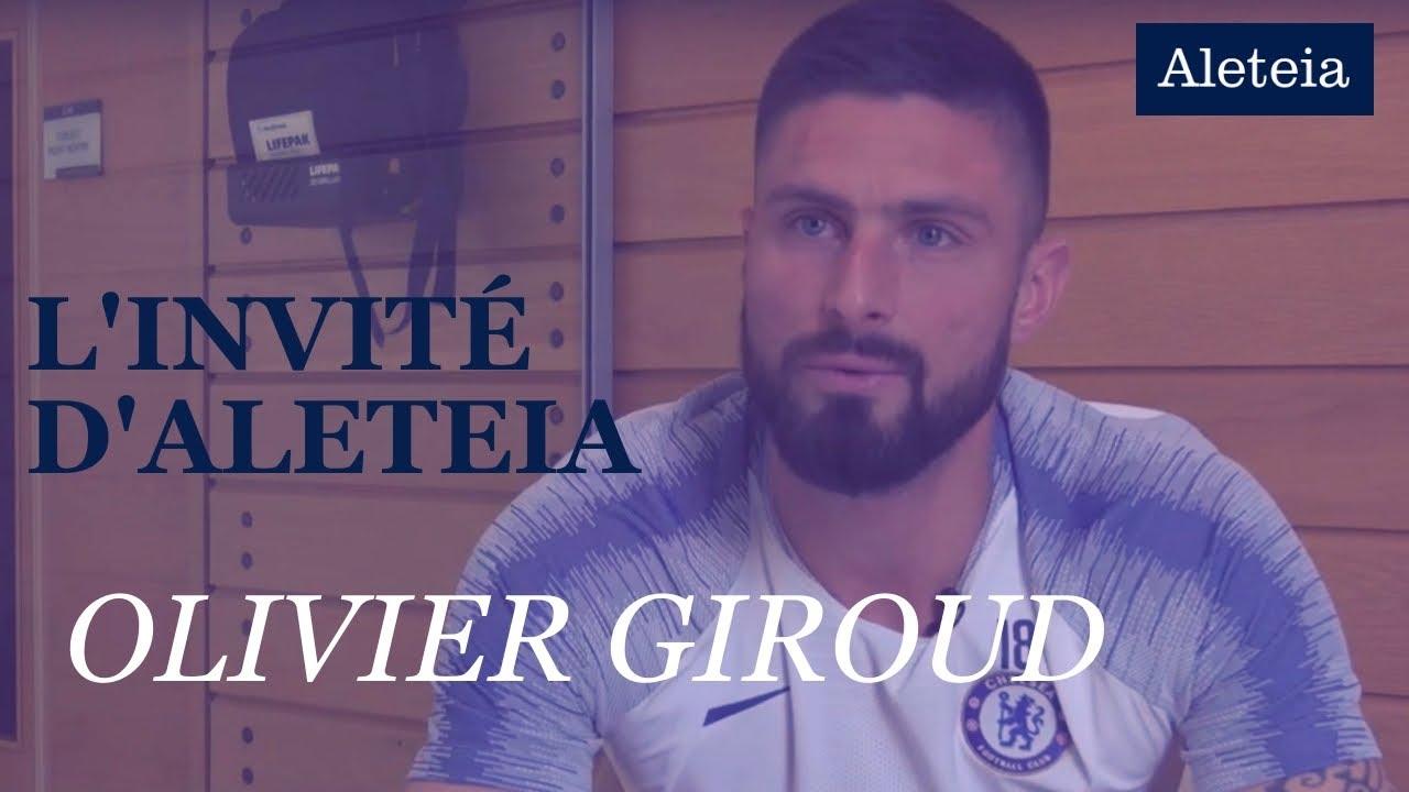 Olivier Giroud : « Les choix que j'ai faits dans ma vie ont été bénis par le Seigneur »