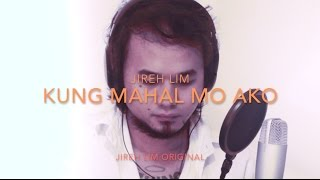 Repeat youtube video Jireh Lim - Kung Mahal Mo Ako (Lyrics)