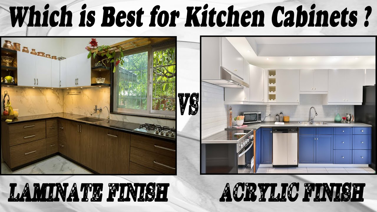 Laminate Vs Acrylic Kitchen Cabinets Which Finish Is Best Price Acrylic Sheet Laminate Sheet Youtube