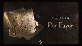 Phobia Isaac - Por Favor (ChabakaNet prod)