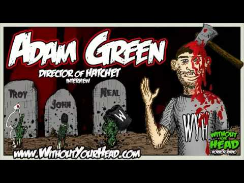 Adam Green Director of Hatchet Interview - Without Your Head
