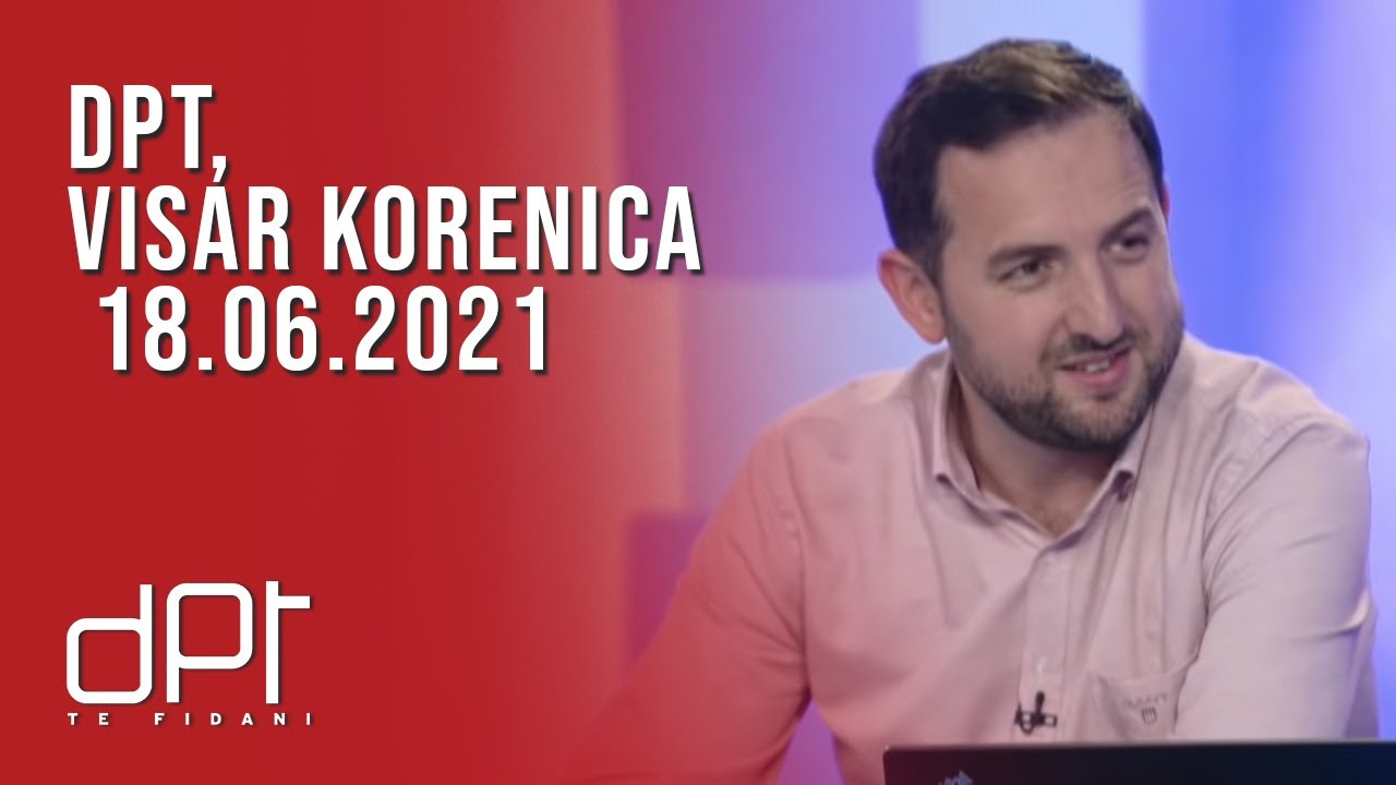 DPT, Visar Korenica - 18.06.2021