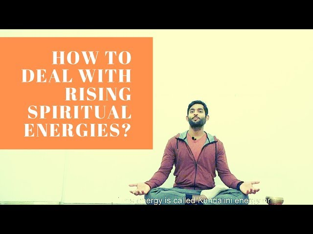 How to deal with rising spiritual energies? | Dhyanse