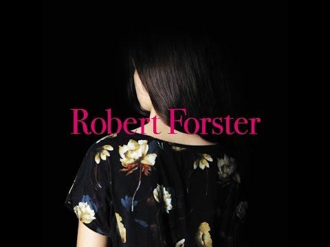 Robert Forster - Learn to Burn
