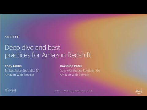 AWS re:Invent 2019: Deep dive and best practices for Amazon Redshift (ANT418)