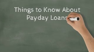 Things to Know About Payday Loans