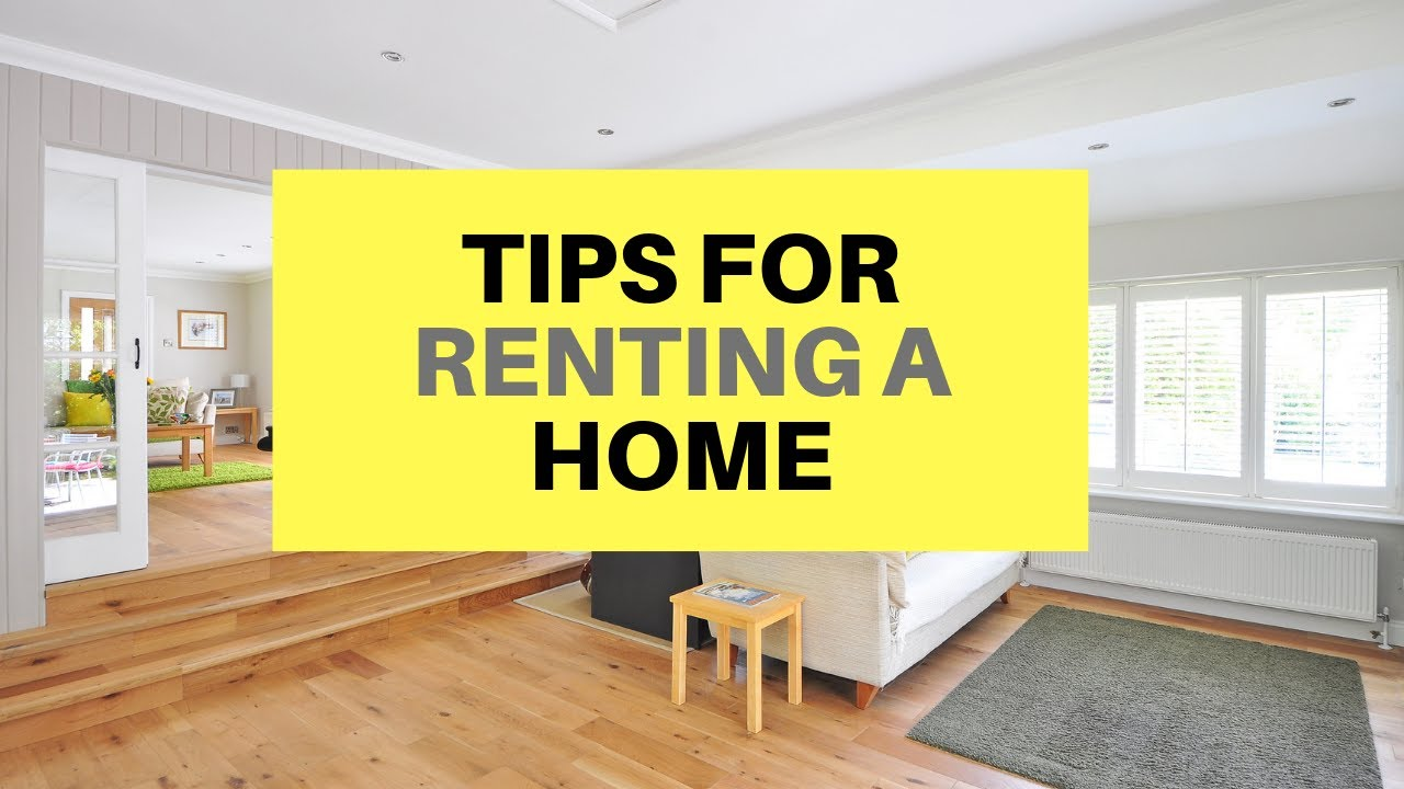 Tips For Renting a Home