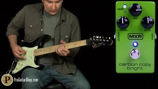 MXR Carbon Copy Original & Bright Comparison