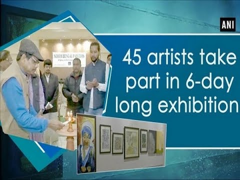 45 artists take part in 6-day long exhibition  - West Bengal News