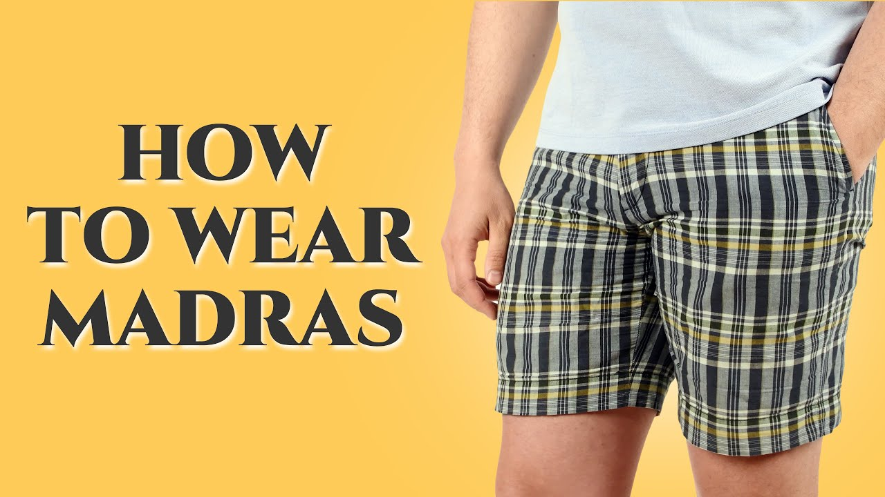 How To Wear Madras & How the Shirt, Pants & Jackets Became