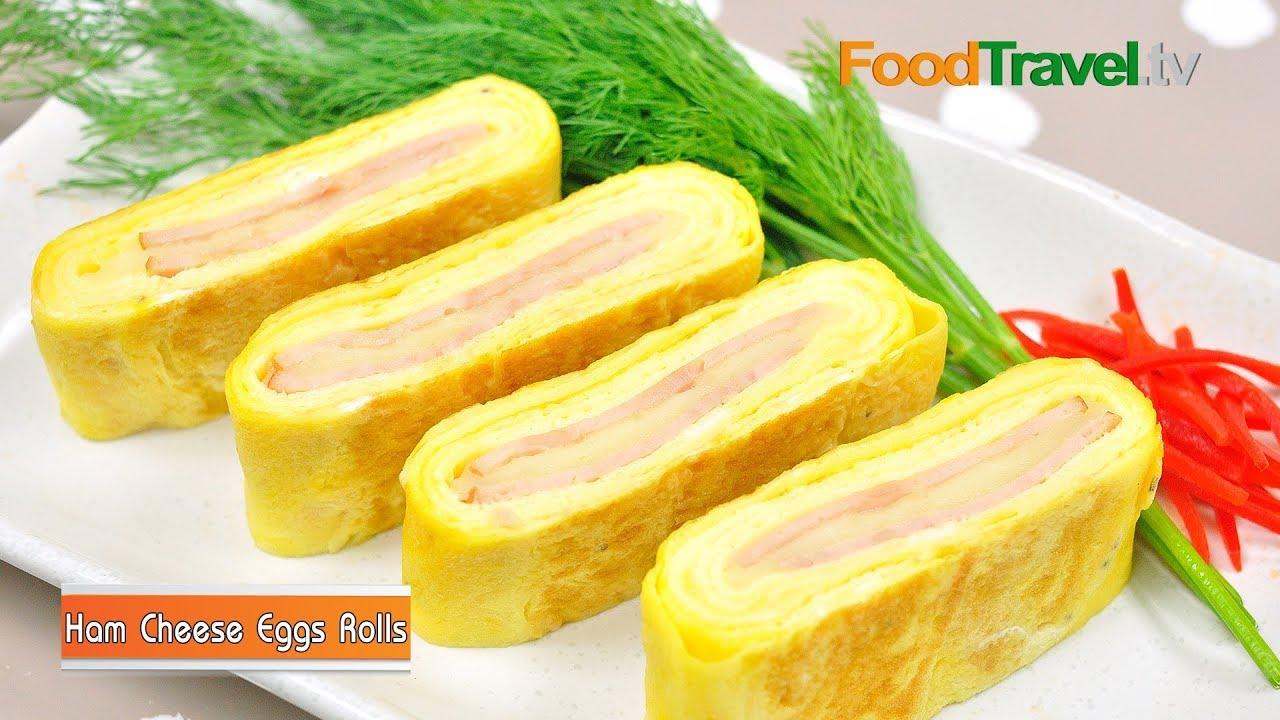 เครปไข่ม้วนแฮมชีส   Ham Cheese Eggs Rolls