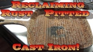 Rust Pitted Cast Iron?  Reclaim It!!!