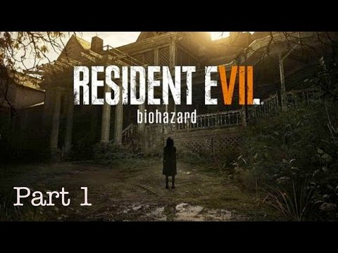Resident Evil 7 : Biohazard | Part 1 | Gonna Poop My Pants