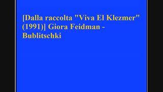 Giora Feidman - Bublitschki
