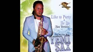 Yemi Sax - Ile Ijo (Original by May D)