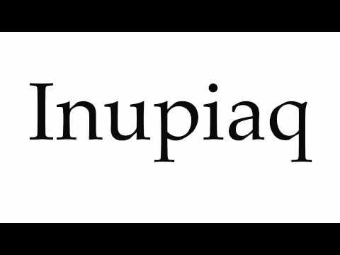 How to Pronounce Inupiaq