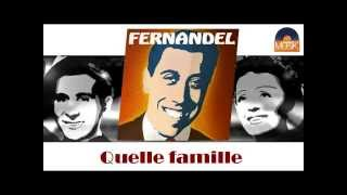 Fernandel - Quelle famille (HD) Officiel Seniors Musik