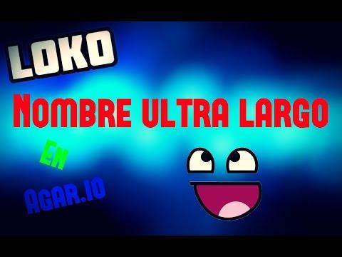Como Poner Nombre Ultra Largo En Agar.io!! _LOKO_