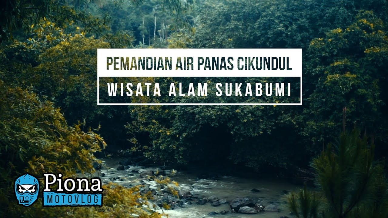 Pemandian Air Panas Cikundul Sukabumi Jawa Barat Wisata Alam Murah Muriah Sony A 6000