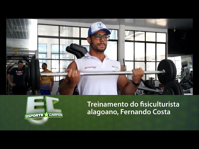 Acompanhe o treinamento do fisiculturista alagoano, Fernando Costa