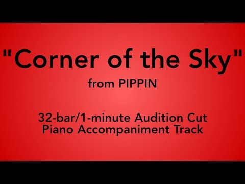 """""""Corner Of The Sky"""" From Pippin - 32-bar/1-minute Audition Cut Piano Accompaniment"""