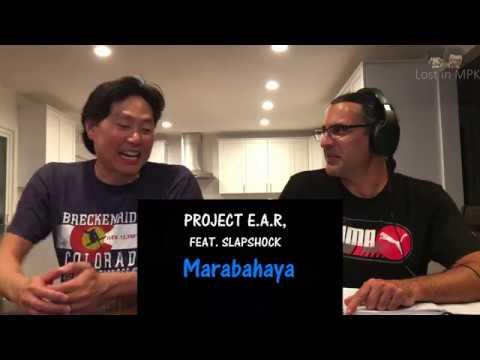 Reaction -  PROJECT E.A.R. feat. SLAPSHOCK - Marabahaya