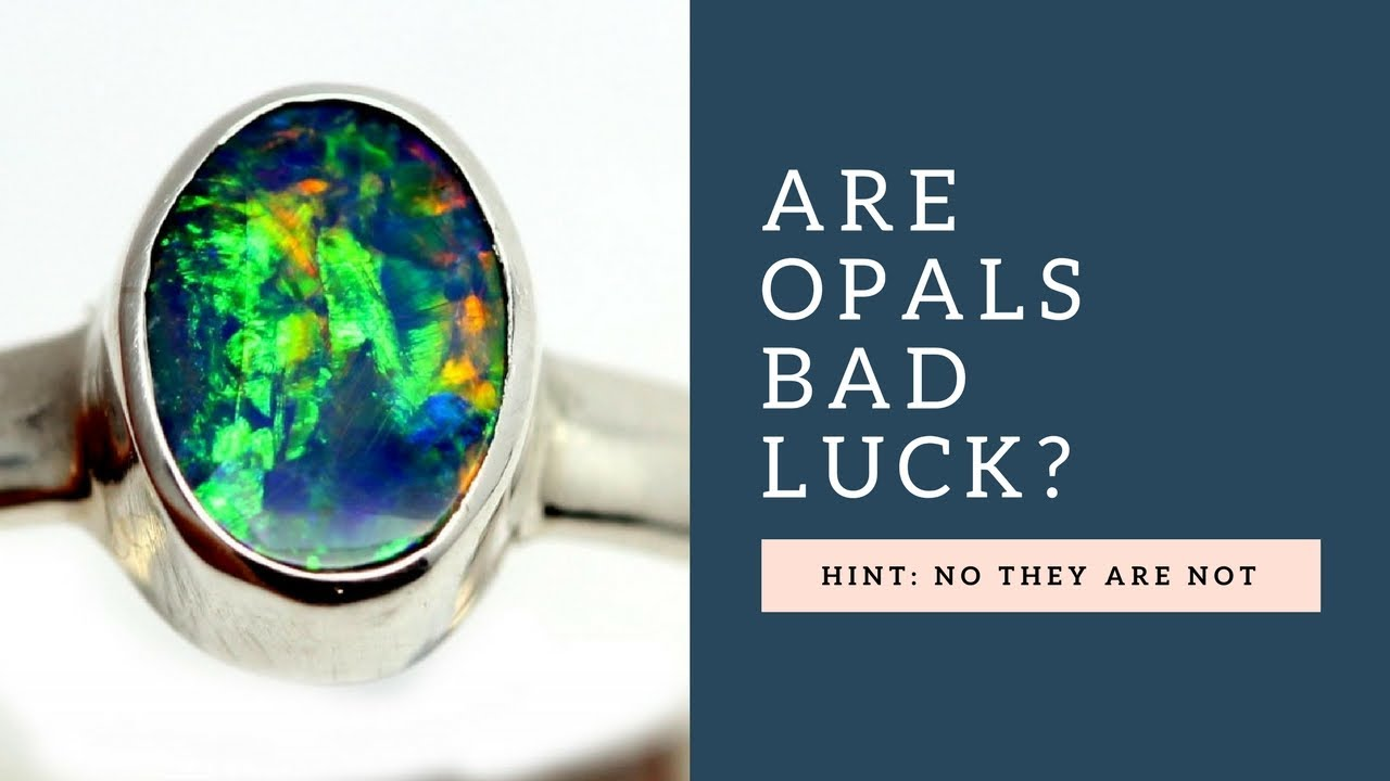 Are Opals Bad Luck? No They Are Not | Opal Auctions