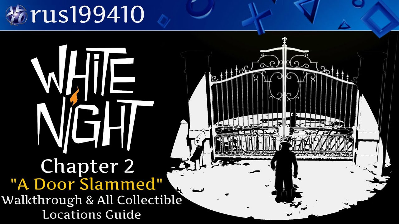 White Night - Chapter 2  A Door Slammed  (Walkthrough u0026 All Collectible Locations Guide) rus199410  sc 1 st  YouTube & White Night - Chapter 2