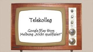 Google Play Store - Meldung: Nicht qualifiziert