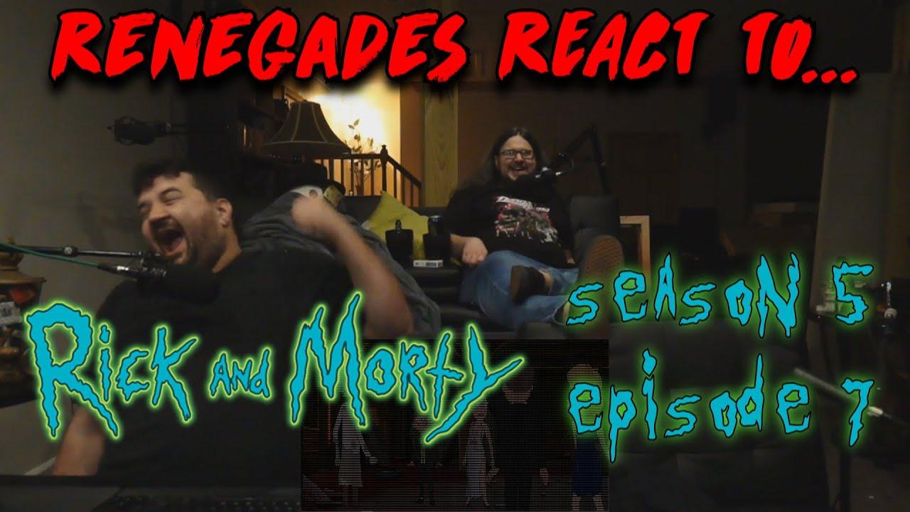 Download Rick and Morty - Season 5, Episode 7   RENEGADES REACT